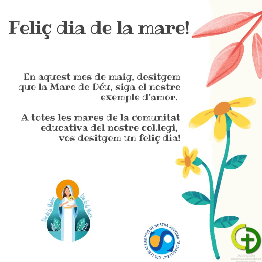 A totes les mares de la comunitat educativa del nostre col·legi vos desitgem un feliç dia!